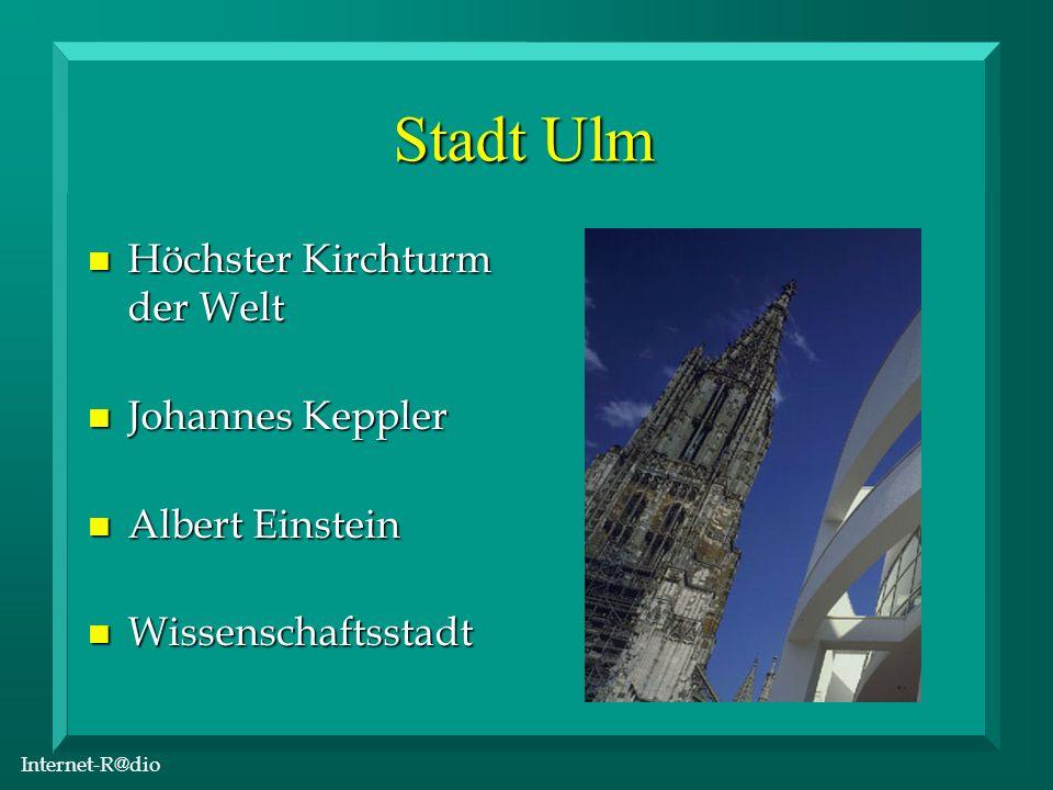 Internet-R@dio Stadt Ulm n Höchster Kirchturm der Welt n Johannes Keppler n Albert Einstein n Wissenschaftsstadt