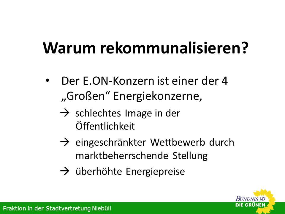Warum rekommunalisieren? Der E.ON-Konzern ist einer der 4 Großen Energiekonzerne, schlechtes Image in der Öffentlichkeit eingeschränkter Wettbewerb du