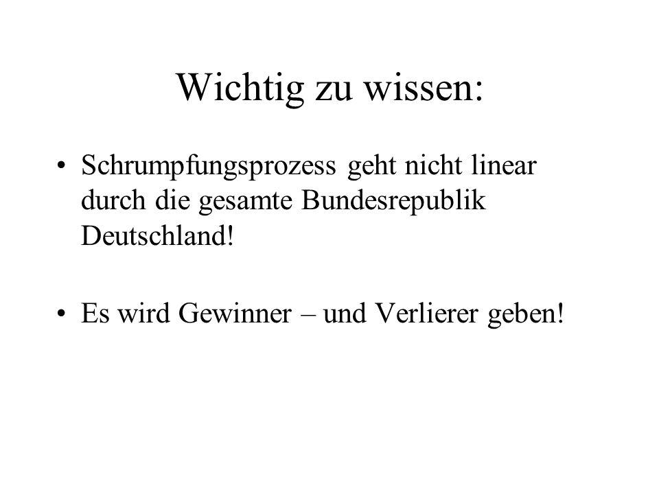 Wichtig zu wissen: Schrumpfungsprozess geht nicht linear durch die gesamte Bundesrepublik Deutschland.