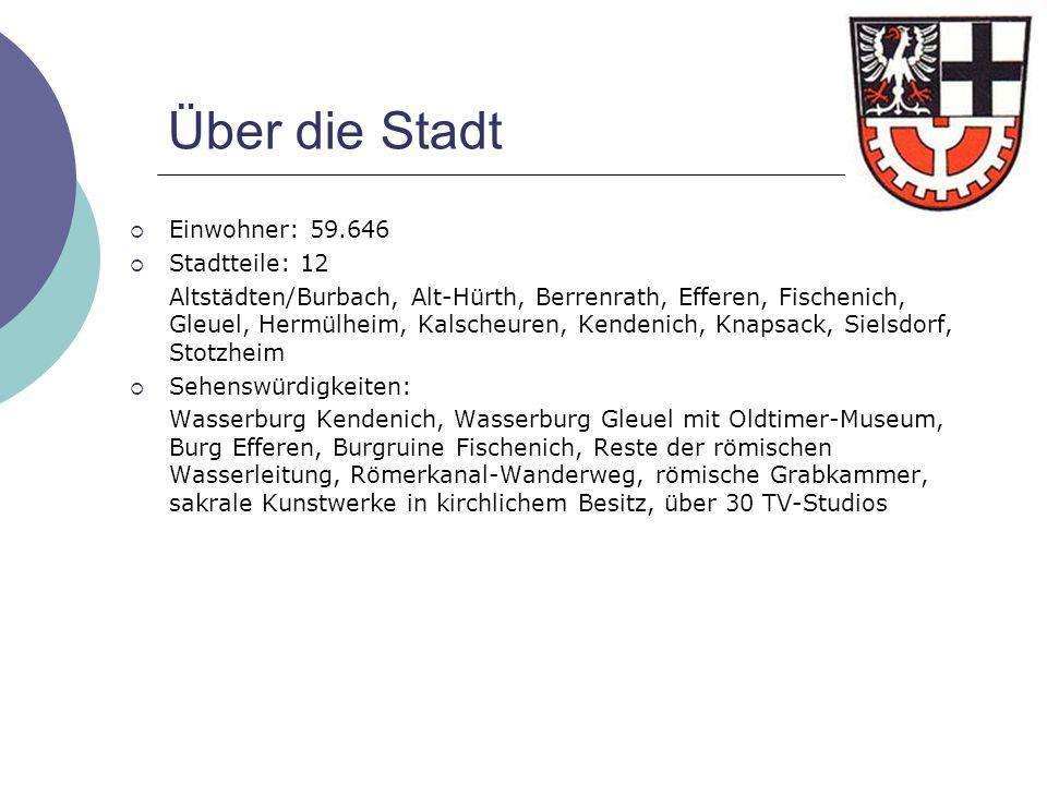 Über die Stadt Einwohner: 59.646 Stadtteile: 12 Altstädten/Burbach, Alt-Hürth, Berrenrath, Efferen, Fischenich, Gleuel, Hermülheim, Kalscheuren, Kende
