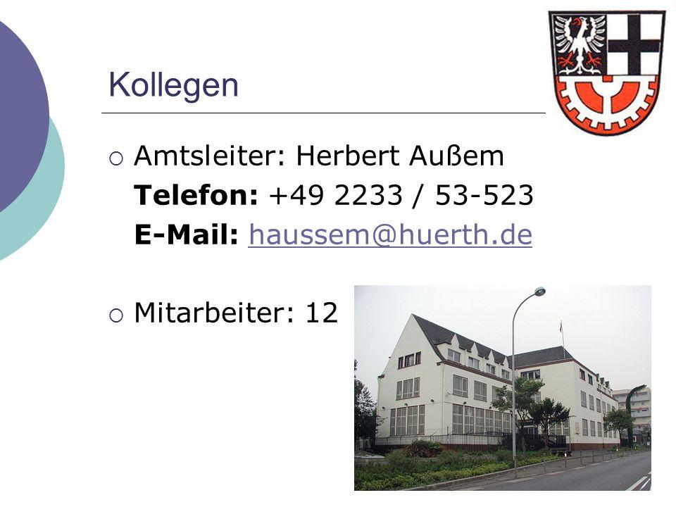 Kollegen Amtsleiter: Herbert Außem Telefon: +49 2233 / 53-523 E-Mail: haussem@huerth.dehaussem@huerth.de Mitarbeiter: 12