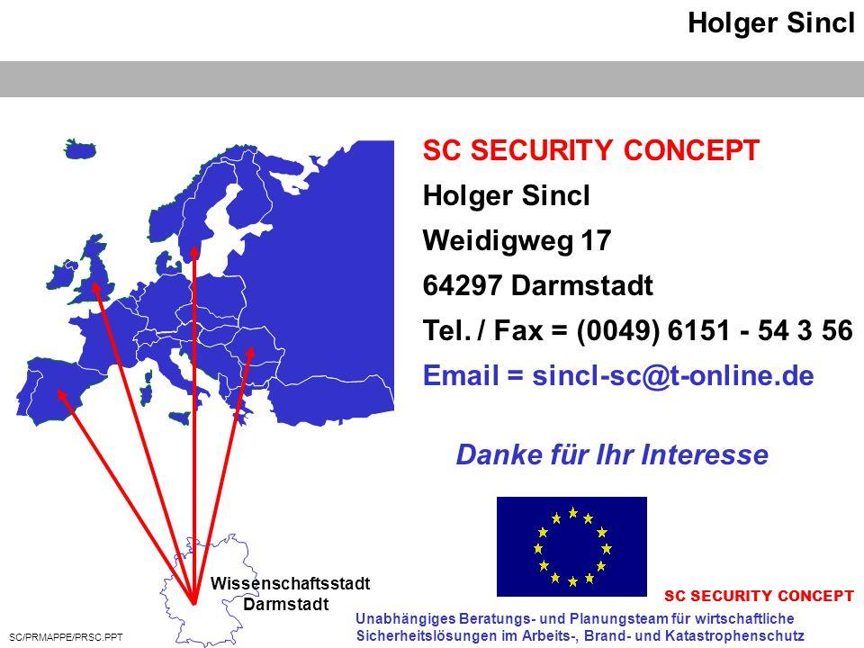 SC/PRMAPPE/PRSC.PPT Holger Sincl SC SECURITY CONCEPT Holger Sincl Weidigweg 17 64297 Darmstadt Tel. / Fax = (0049) 6151 - 54 3 56 Email = sincl-sc@t-o
