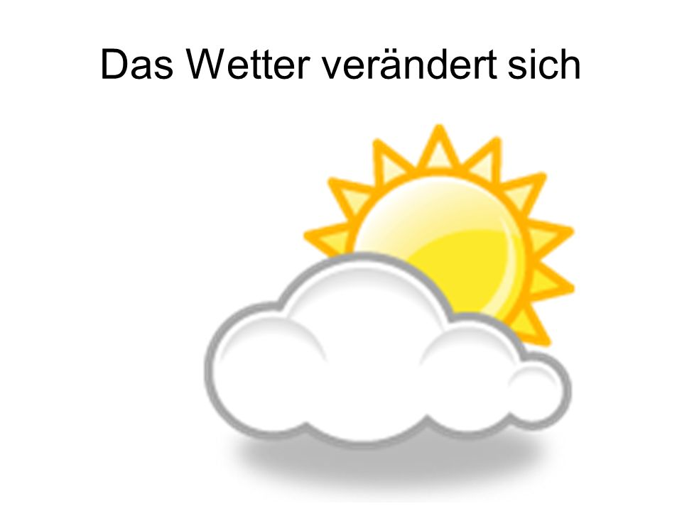Das Wetter verändert sich