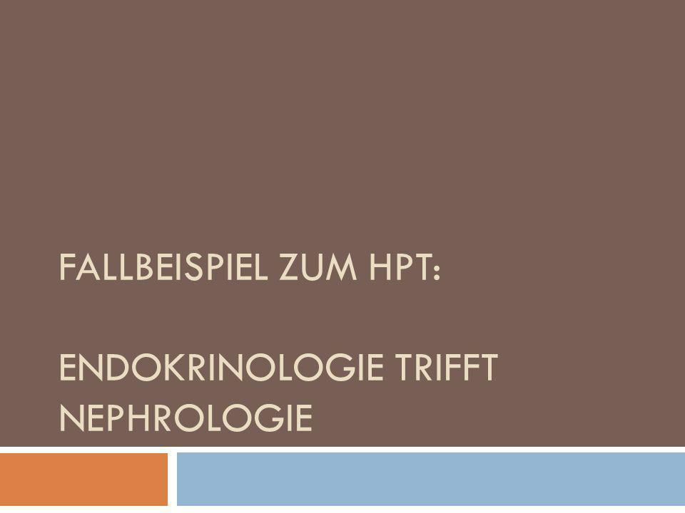Dialyse PTH kontrollieren (150-300 [-500] ) Fast immer Calcitriol (IV, PO) Calcimimetika u.a.
