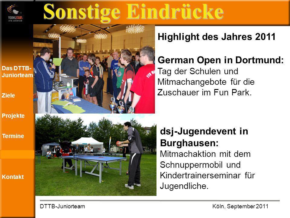 Das DTTB- Juniorteam Ziele Projekte Termine Andere JTs Kontakt Sonstige Eindrücke DTTB-JuniorteamKöln, September 2011 .