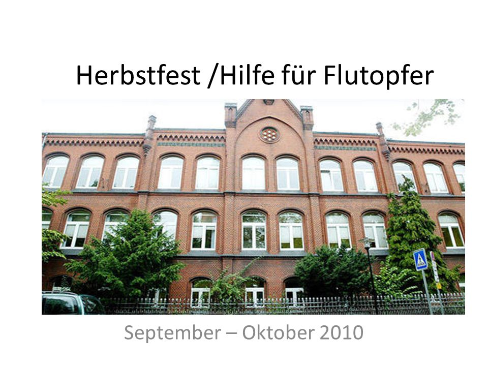Herbstfest /Hilfe für Flutopfer September – Oktober 2010