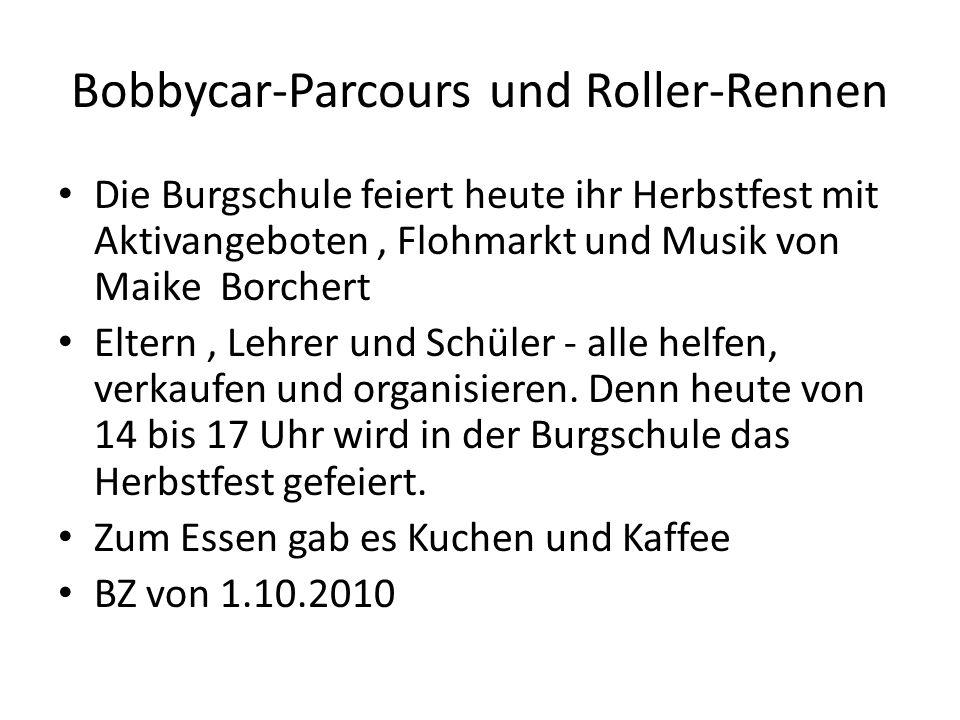 Bobbycar-Parcours und Roller-Rennen Die Burgschule feiert heute ihr Herbstfest mit Aktivangeboten, Flohmarkt und Musik von Maike Borchert Eltern, Lehr