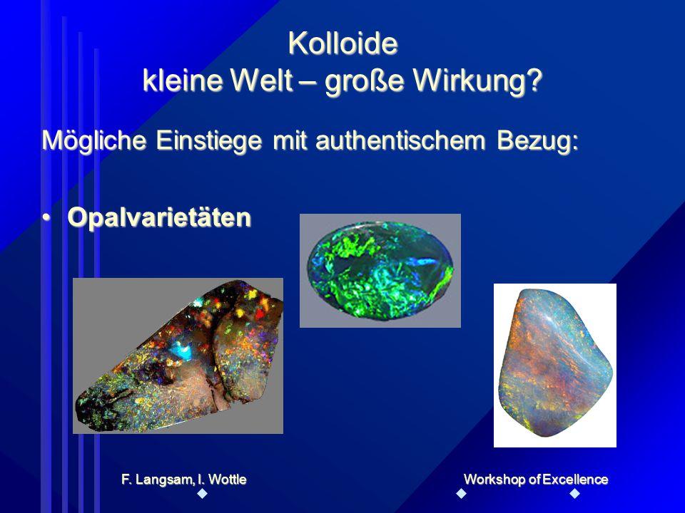 Einordnung kolloidaler Systeme Kolloide kleine Welt – große Wirkung.
