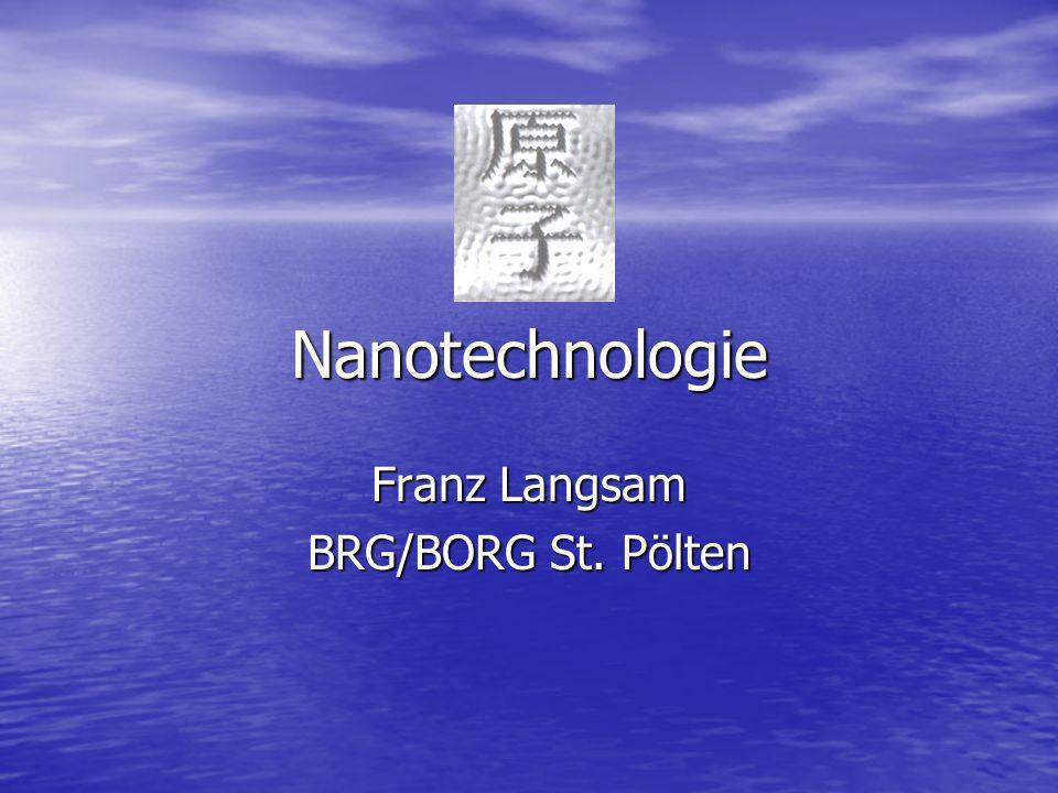 Nanotechnologie Franz Langsam BRG/BORG St. Pölten