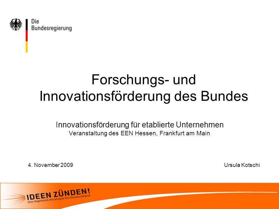 4. November 2009Ursula Kotschi Forschungs- und Innovationsförderung des Bundes Innovationsförderung für etablierte Unternehmen Veranstaltung des EEN H