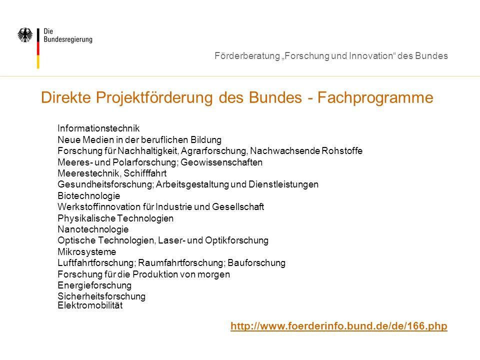 Förderberatung Forschung und Innovation des Bundes Direkte Projektförderung des Bundes - Fachprogramme Informationstechnik Neue Medien in der beruflic
