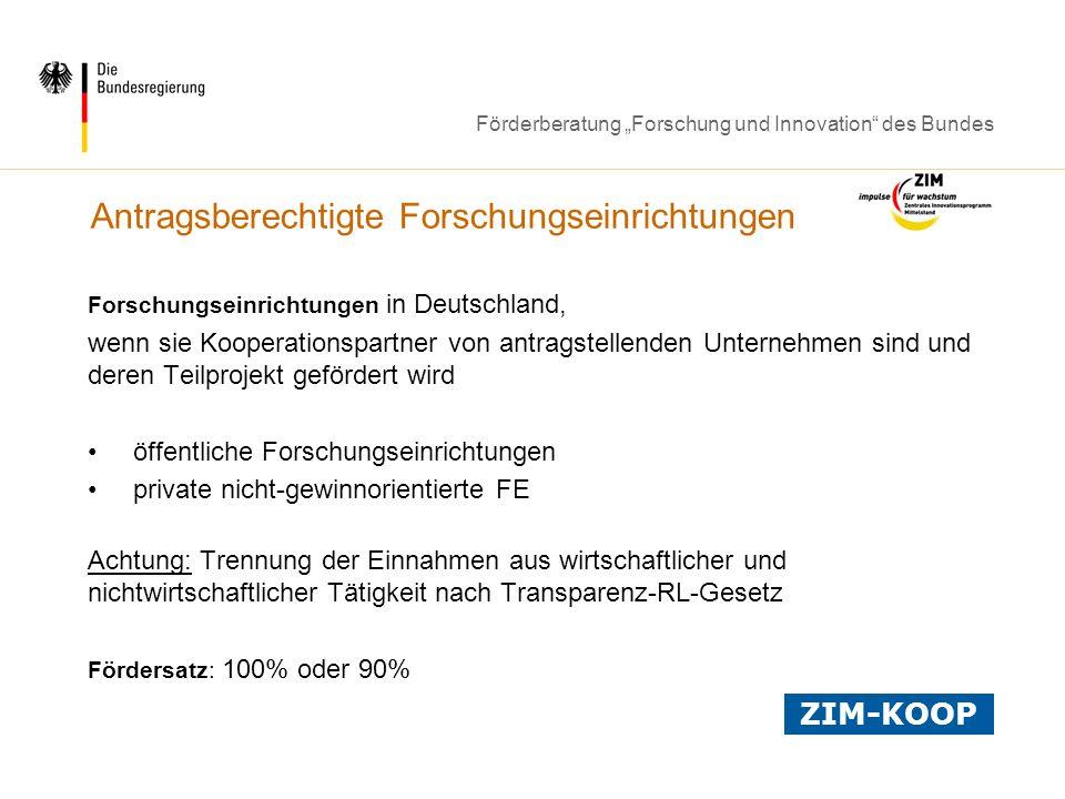 Förderberatung Forschung und Innovation des Bundes Antragsberechtigte Forschungseinrichtungen Forschungseinrichtungen in Deutschland, wenn sie Koopera