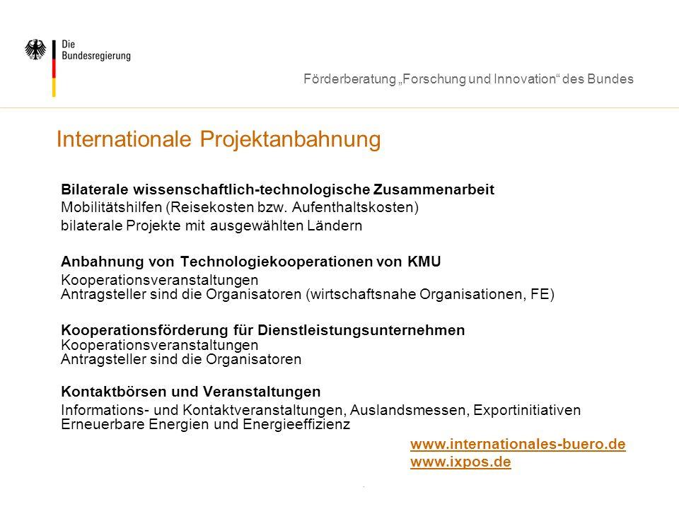 Förderberatung Forschung und Innovation des Bundes Bilaterale wissenschaftlich-technologische Zusammenarbeit Mobilitätshilfen (Reisekosten bzw. Aufent