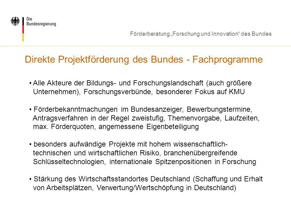 Förderberatung Forschung und Innovation des Bundes Direkte Projektförderung des Bundes - Fachprogramme Alle Akteure der Bildungs- und Forschungslandsc