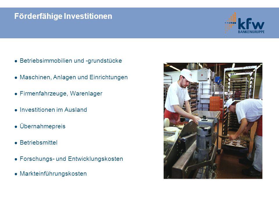 Förderfähige Investitionen Betriebsimmobilien und -grundstücke Maschinen, Anlagen und Einrichtungen Firmenfahrzeuge, Warenlager Investitionen im Ausla