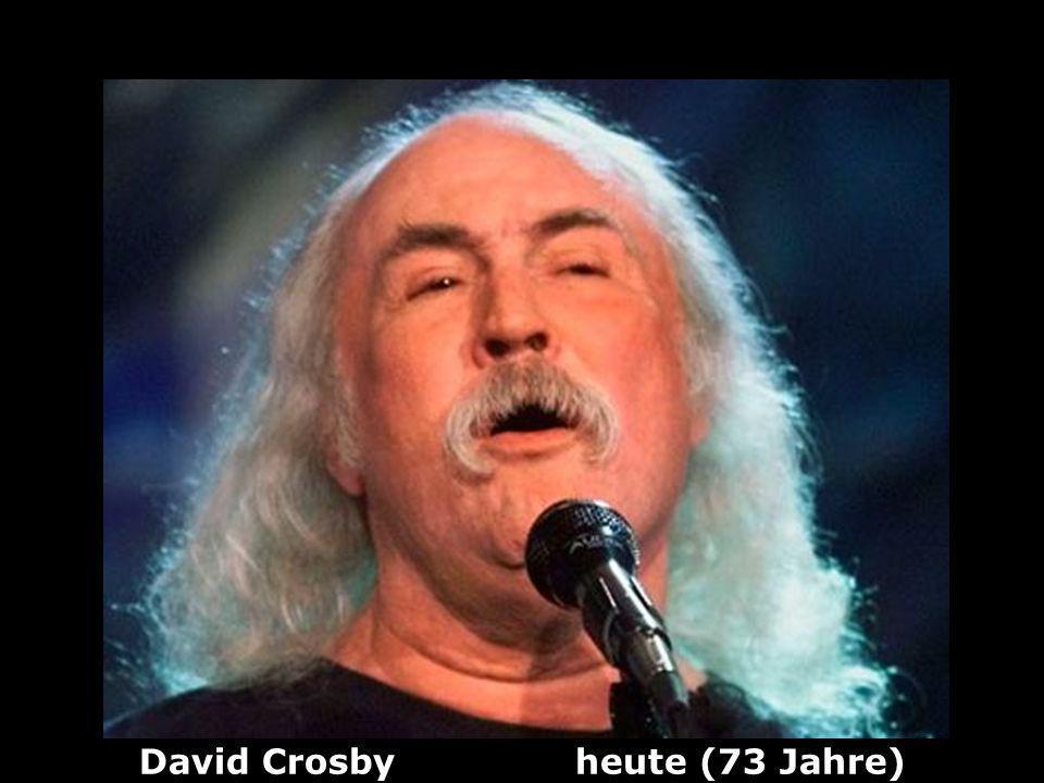David Crosby (1941) Gitarrist, Sänger, Songwriter