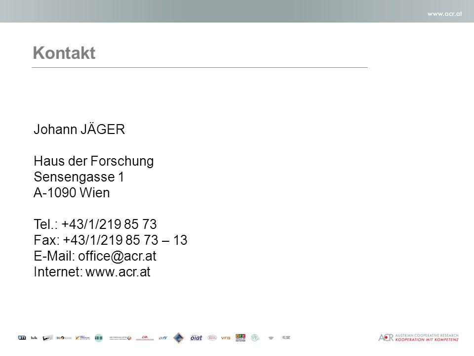 Kontakt Johann JÄGER Haus der Forschung Sensengasse 1 A-1090 Wien Tel.: +43/1/219 85 73 Fax: +43/1/219 85 73 – 13 E-Mail: office@acr.at Internet: www.acr.at