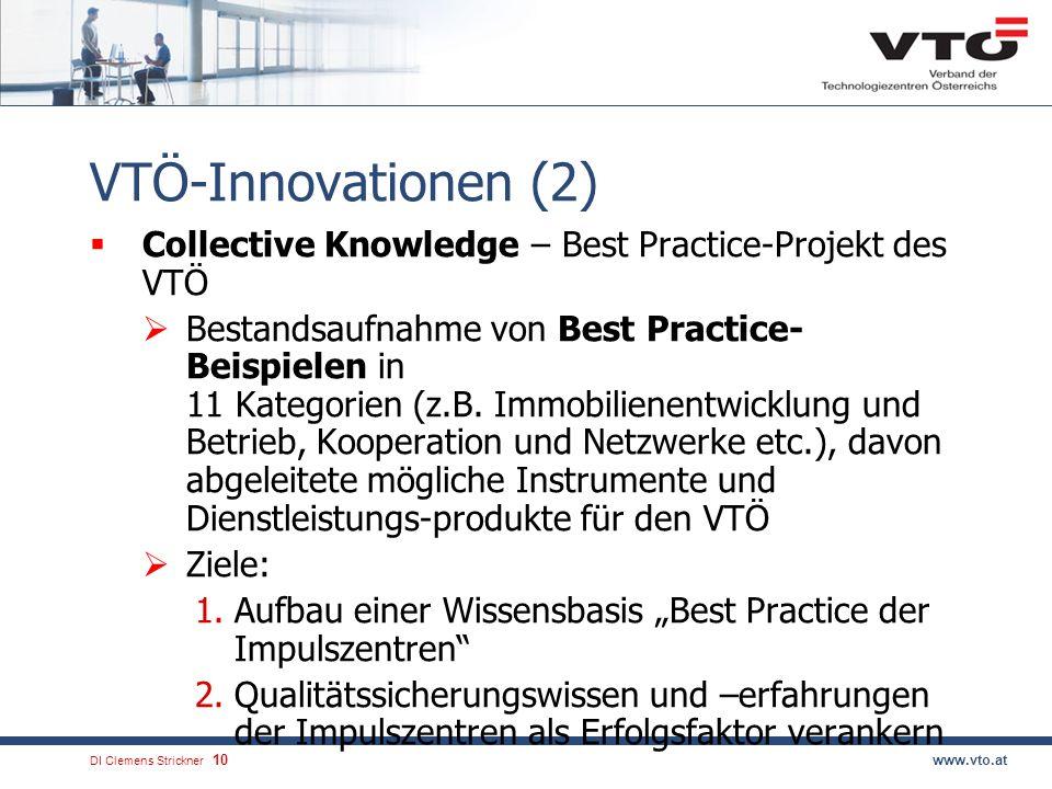 DI Clemens Strickner.10www.vto.at VTÖ-Innovationen (2) Collective Knowledge – Best Practice-Projekt des VTÖ Bestandsaufnahme von Best Practice- Beispielen in 11 Kategorien (z.B.