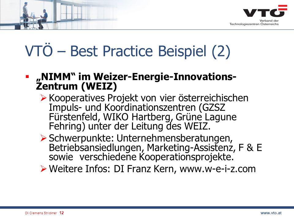 DI Clemens Strickner.12www.vto.at VTÖ – Best Practice Beispiel (2) NIMM im Weizer-Energie-Innovations- Zentrum (WEIZ) Kooperatives Projekt von vier ös