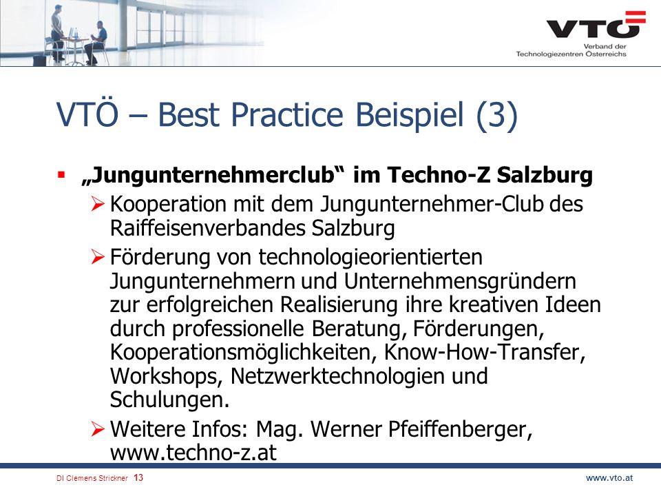 DI Clemens Strickner.13www.vto.at VTÖ – Best Practice Beispiel (3) Jungunternehmerclub im Techno-Z Salzburg Kooperation mit dem Jungunternehmer-Club d