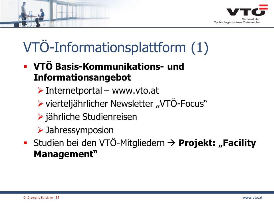 DI Clemens Strickner.14www.vto.at VTÖ-Informationsplattform (1) VTÖ Basis-Kommunikations- und Informationsangebot Internetportal – www.vto.at viertelj