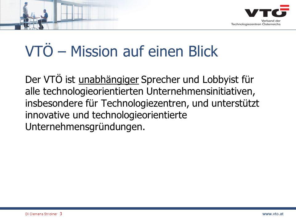 DI Clemens Strickner.3www.vto.at VTÖ – Mission auf einen Blick Der VTÖ ist unabhängiger Sprecher und Lobbyist für alle technologieorientierten Unterne