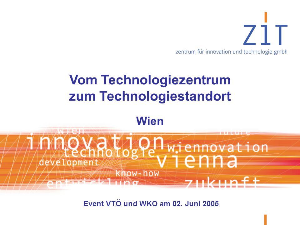 Vom Technologiezentrum zum Technologiestandort Wien Event VTÖ und WKO am 02. Juni 2005