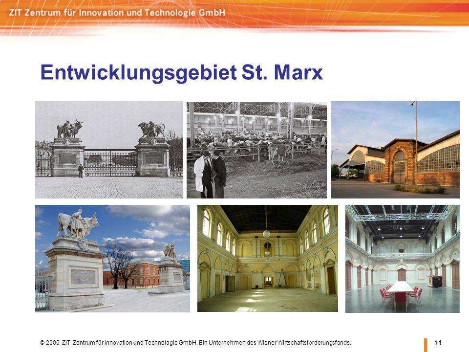 © 2005 ZIT Zentrum für Innovation und Technologie GmbH. Ein Unternehmen des Wiener Wirtschaftsförderungsfonds. 11 Entwicklungsgebiet St. Marx