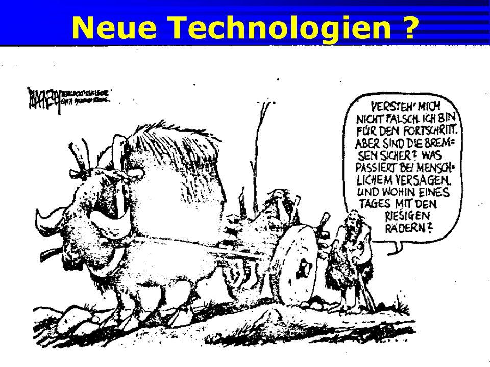 Neue Technologien ?