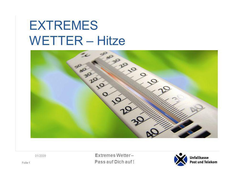Extremes Wetter – Pass auf Dich auf .
