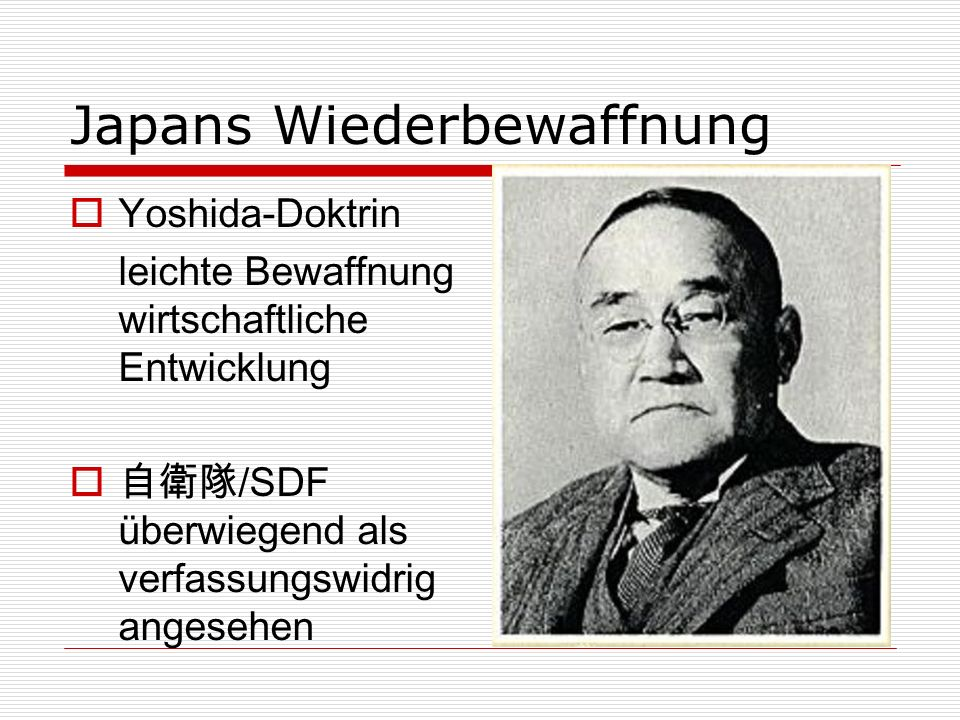 Sicherheitsverträge 1950 - 1960 Mutual Security Assistence Pact 1960 - heute Treaty of Mutual Cooperation and Security between the United States and Japan