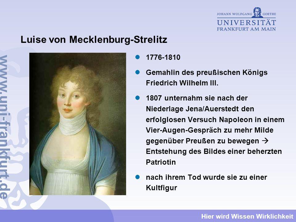 Luise von Mecklenburg-Strelitz 1776-1810 Gemahlin des preußischen Königs Friedrich Wilhelm III. 1807 unternahm sie nach der Niederlage Jena/Auerstedt