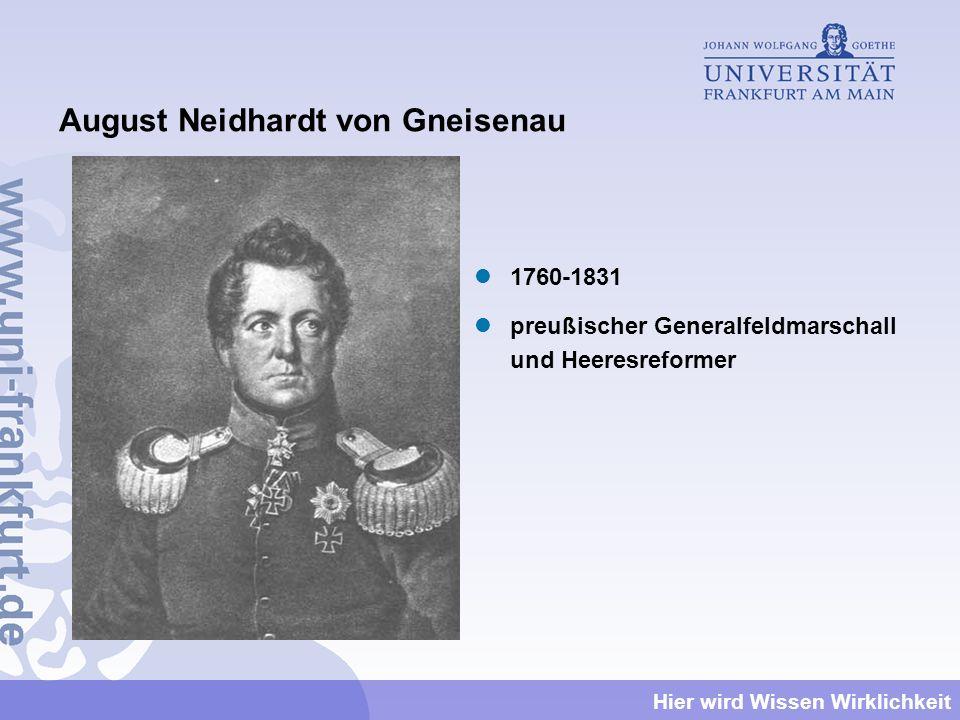 Hier wird Wissen Wirklichkeit August Neidhardt von Gneisenau 1760-1831 preußischer Generalfeldmarschall und Heeresreformer