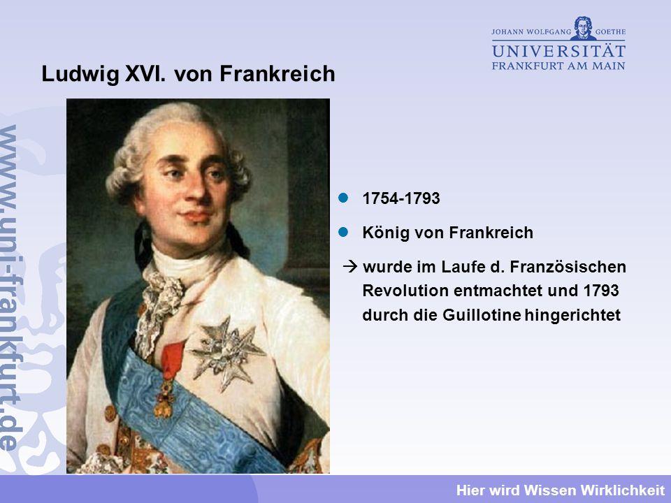Ludwig XVI. von Frankreich 1754-1793 König von Frankreich wurde im Laufe d. Französischen Revolution entmachtet und 1793 durch die Guillotine hingeric