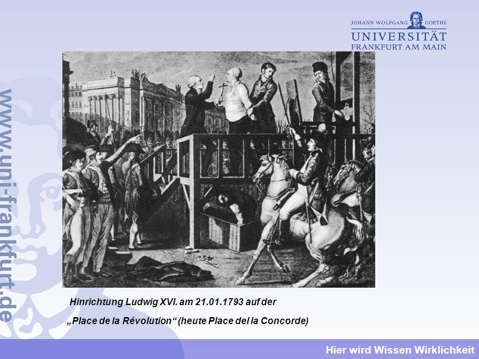 Hier wird Wissen Wirklichkeit Hinrichtung Ludwig XVI. am 21.01.1793 auf der Place de la Révolution (heute Place del la Concorde)