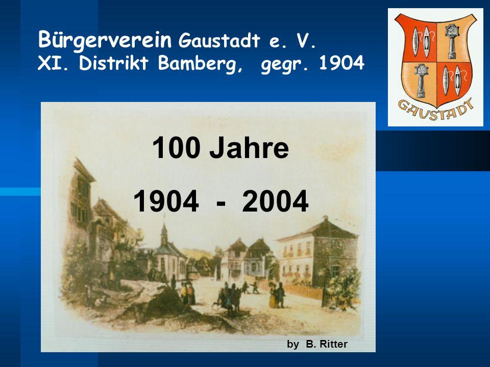 Bürgerverein Gaustadt e. V. XI. Distrikt Bamberg, gegr. 1904 100 Jahre 1904 - 2004 by B. Ritter
