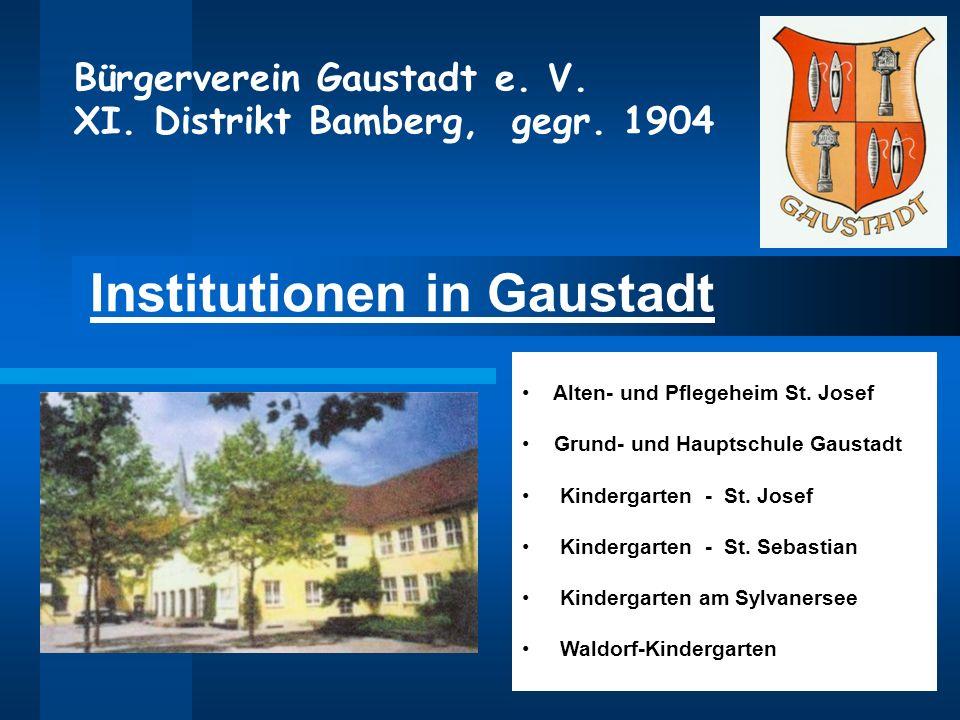 Institutionen in Gaustadt Alten- und Pflegeheim St. Josef Grund- und Hauptschule Gaustadt Kindergarten - St. Josef Kindergarten - St. Sebastian Kinder