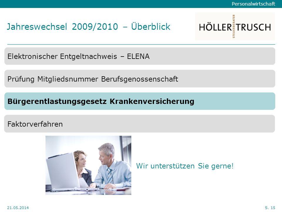 Personalwirtschaft Hier Position für Kanzleilogo 21.05.2014S. 15 Jahreswechsel 2009/2010 – Überblick Elektronischer Entgeltnachweis – ELENA Prüfung Mi