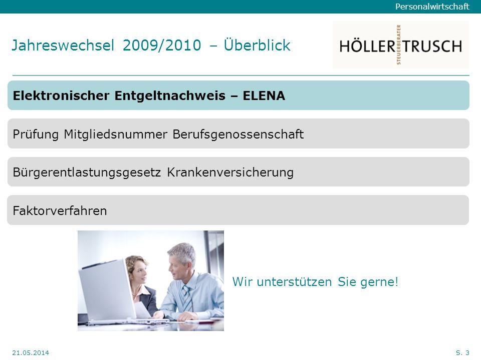 Personalwirtschaft Hier Position für Kanzleilogo 21.05.2014S. 3 Jahreswechsel 2009/2010 – Überblick Wir unterstützen Sie gerne! Elektronischer Entgelt