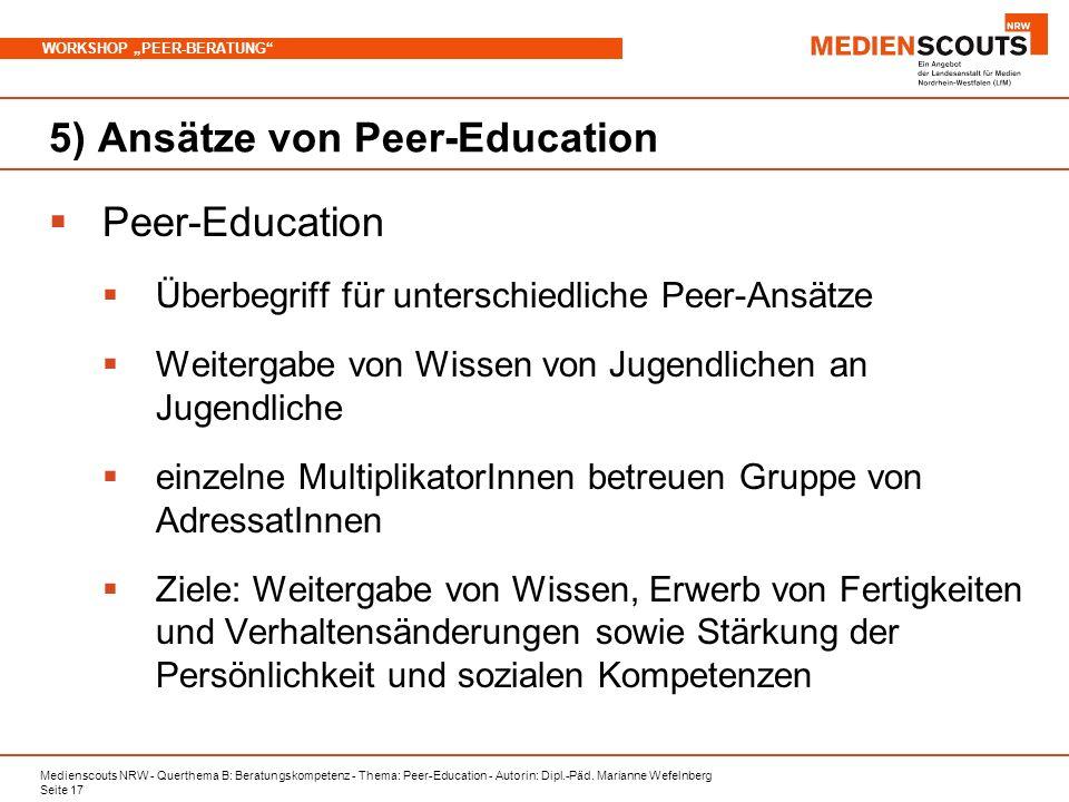 Medienscouts NRW - Querthema B: Beratungskompetenz - Thema: Peer-Education - Autorin: Dipl.-Päd. Marianne Wefelnberg Seite 17 WORKSHOP PEER-BERATUNG 5