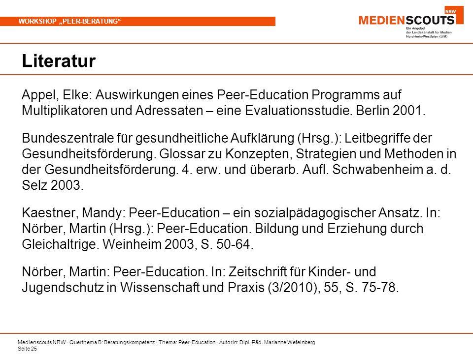 Medienscouts NRW - Querthema B: Beratungskompetenz - Thema: Peer-Education - Autorin: Dipl.-Päd. Marianne Wefelnberg Seite 25 WORKSHOP PEER-BERATUNG L