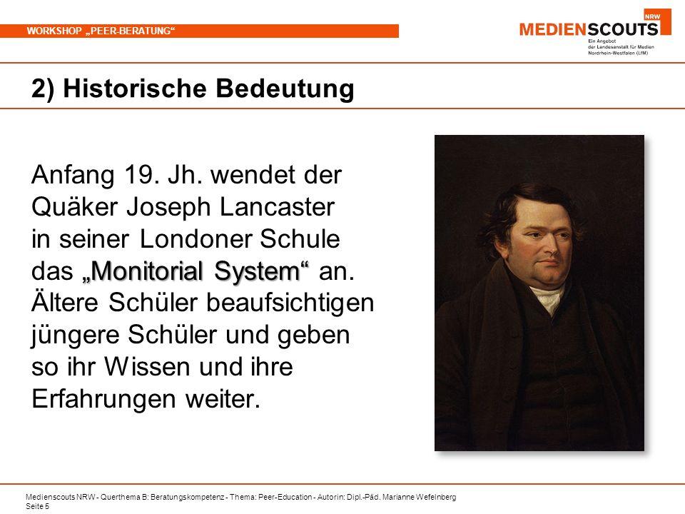 Medienscouts NRW - Querthema B: Beratungskompetenz - Thema: Peer-Education - Autorin: Dipl.-Päd. Marianne Wefelnberg Seite 5 WORKSHOP PEER-BERATUNG 2)