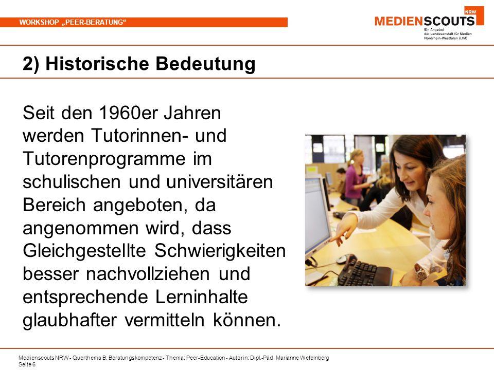 Medienscouts NRW - Querthema B: Beratungskompetenz - Thema: Peer-Education - Autorin: Dipl.-Päd. Marianne Wefelnberg Seite 6 WORKSHOP PEER-BERATUNG 2)