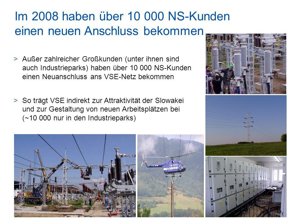 VSE a.s. 21.05.20149 Im 2008 haben über 10 000 NS-Kunden einen neuen Anschluss bekommen >Außer zahlreicher Großkunden (unter ihnen sind auch Industrie