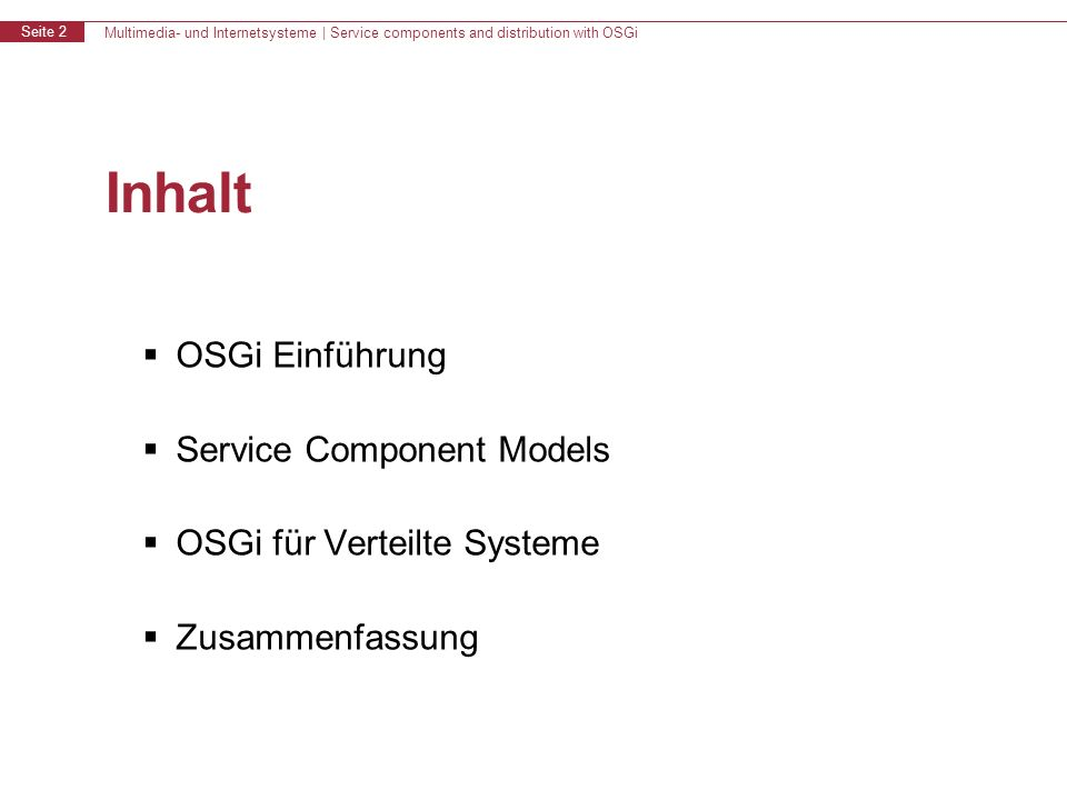 Multimedia- und Internetsysteme | Service components and distribution with OSGi Seite 13 Google Guice & Peaberry