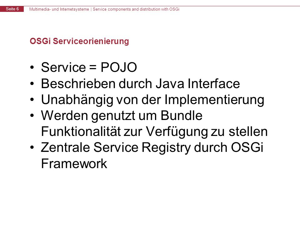 Multimedia- und Internetsysteme | Service components and distribution with OSGi Seite 17 R-OSGi