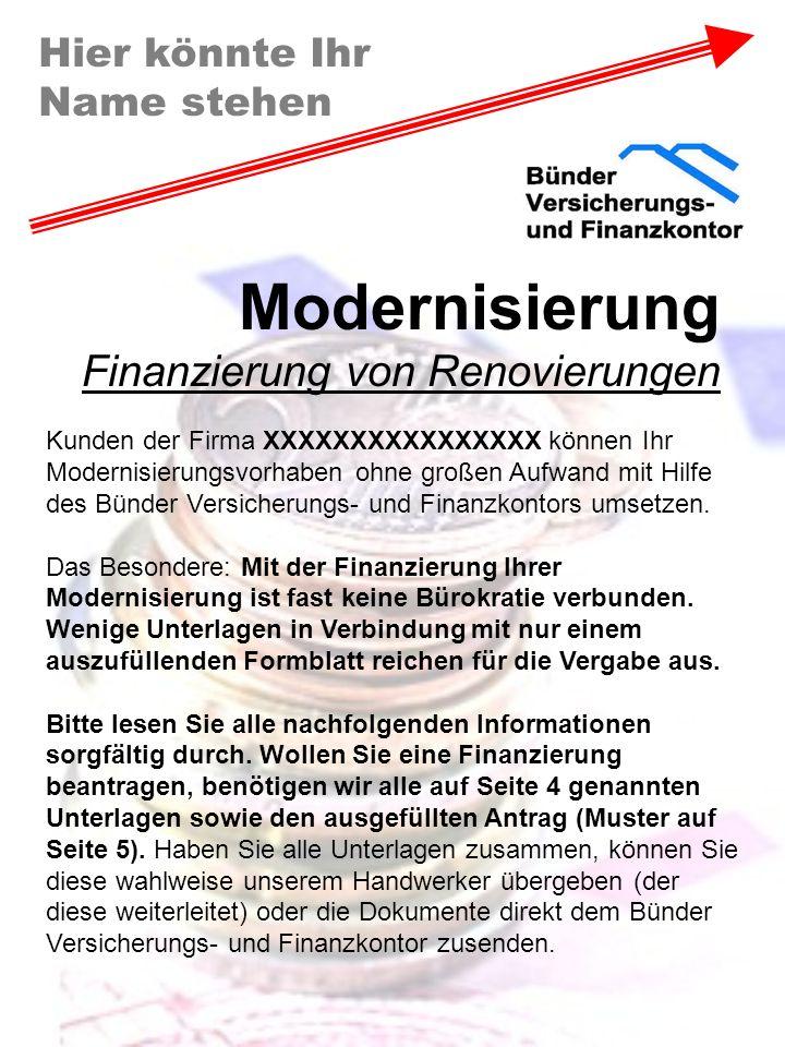 Hier könnte Ihr Name stehen Modernisierung Finanzierung von Renovierungen Kunden der Firma XXXXXXXXXXXXXXXX können Ihr Modernisierungsvorhaben ohne gr