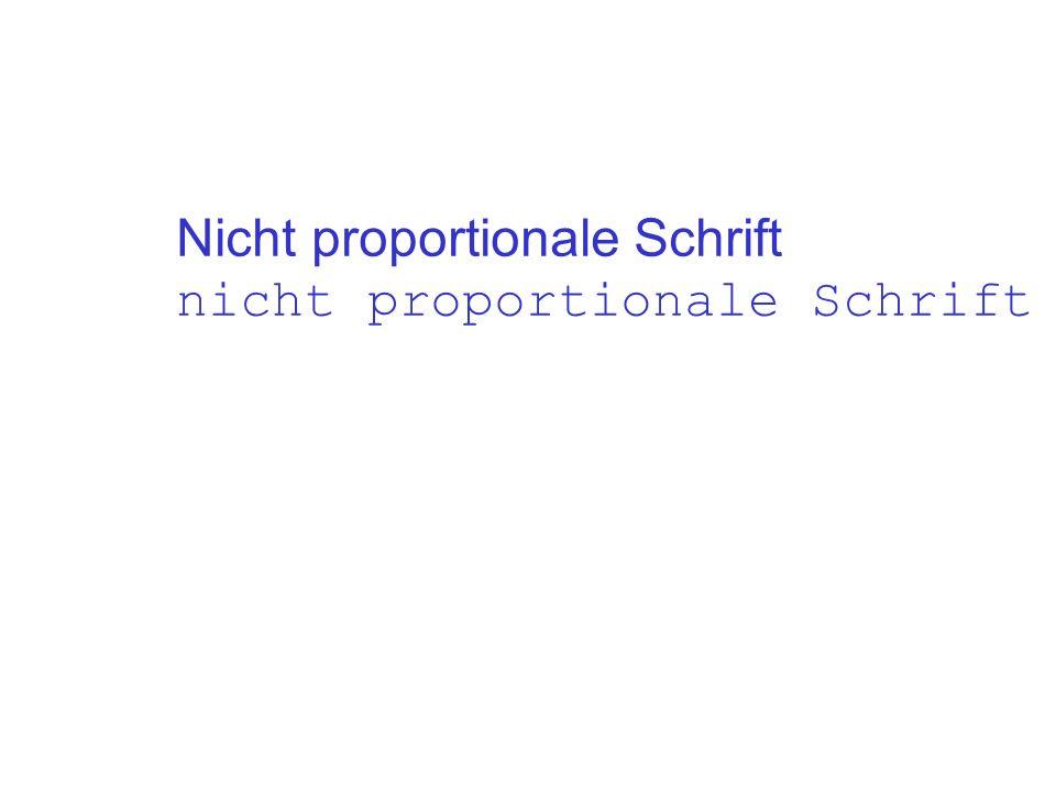 Nicht proportionale Schrift nicht proportionale Schrift