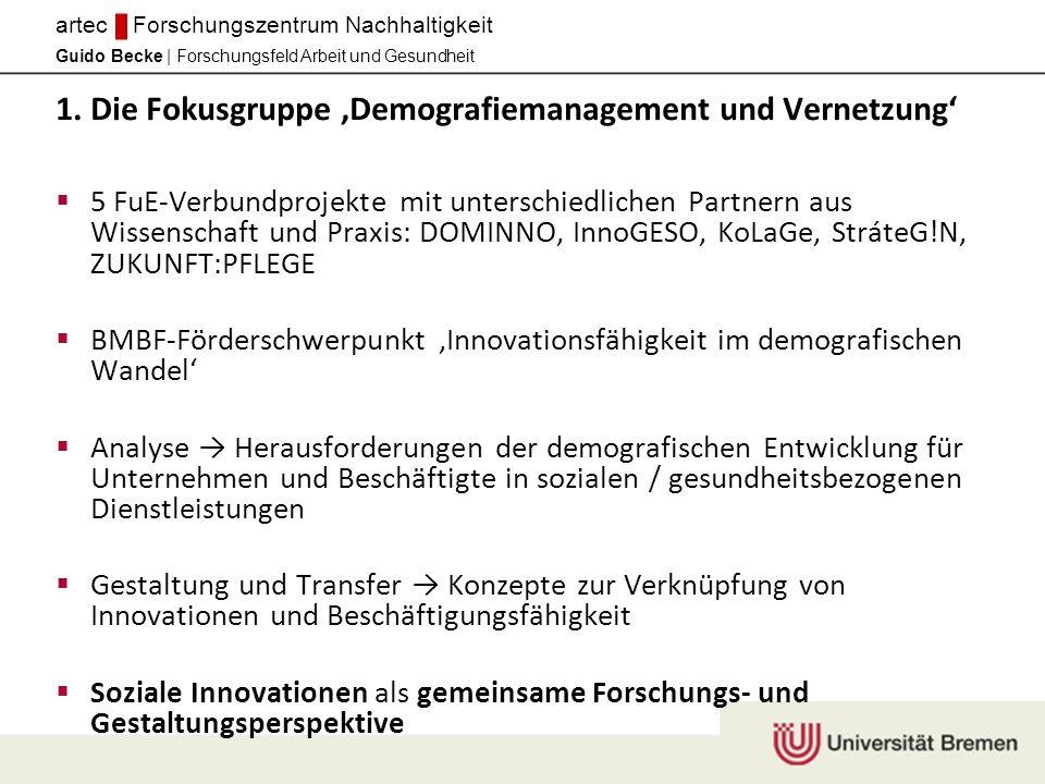 Guido Becke | Forschungsfeld Arbeit und Gesundheit artec Forschungszentrum Nachhaltigkeit 1.