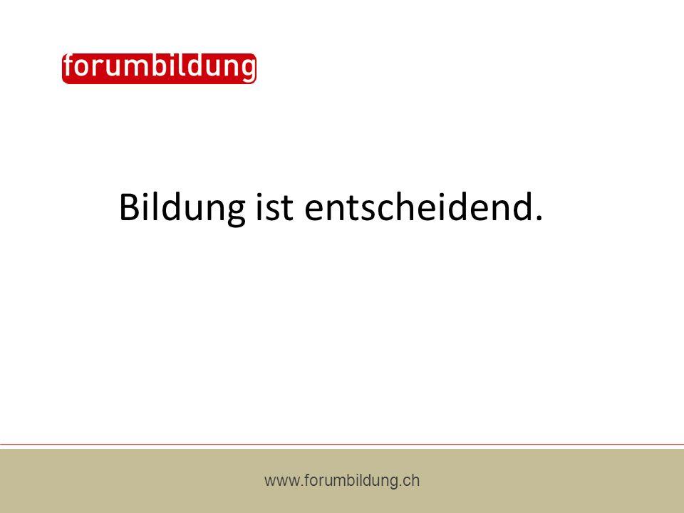 www.forumbildung.ch Bildung ist entscheidend.